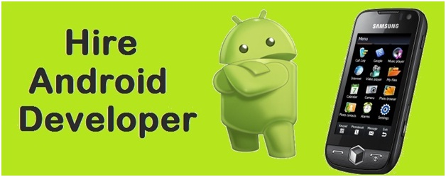 Things You Need To Know Before Hiring An Android App Developer
